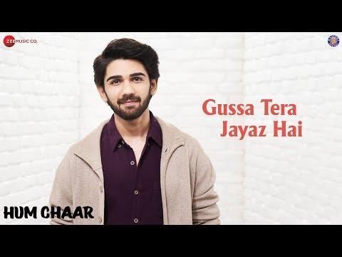 Download Gussa Tera Jayaz Hai Mp3 Song for free from pagalworld,Gussa Tera Jayaz Hai - Hum Chaar song download HD.