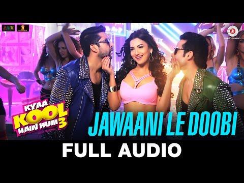 Jawaani Le Doobi - Kyaa Kool Hain Hum 3 Mp3 Song Download ...