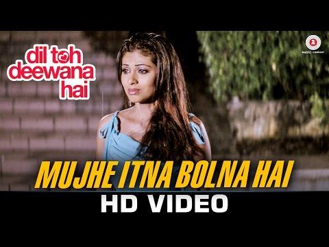 Download Mujhe Itna Bolna Hai Mp3 Song for free from pagalworld,Mujhe Itna Bolna Hai - Dil Toh Deewana Hai song download HD.