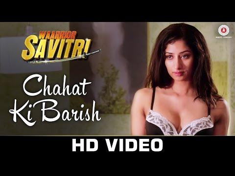 Download Chahat Ki Barish Mp3 Song for free from pagalworld,Chahat Ki Barish - Waarrior Savitri song download HD.