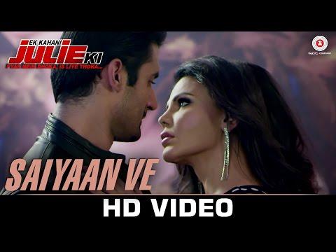 Download Saiyaan Ve Mp3 Song for free from pagalworld,Saiyaan Ve - Ek Kahani Julie Ki song download HD.