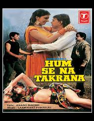Latest Movie Hum Se Na Takrana by Shatrughan Sinha songs download at Pagalworld