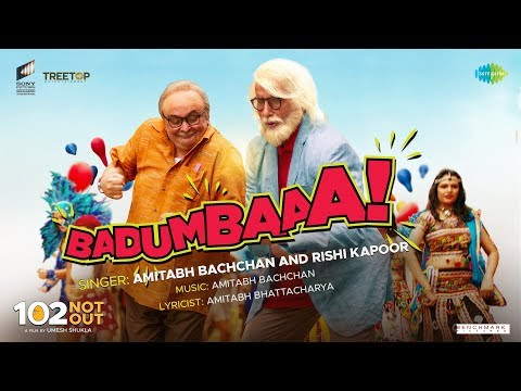 Badumbaaa From 102 Not Out 102 Not Out Mp3 Song Download On