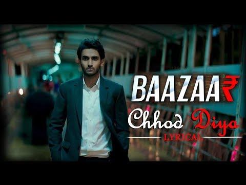 Chod Diya - Baazaar Mp3 Song Download on Pagalworld Free