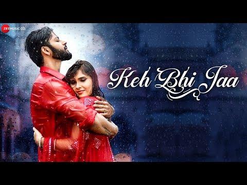 Download Keh Bhi Jaa Mp3 Song for free from pagalworld,Keh Bhi Jaa