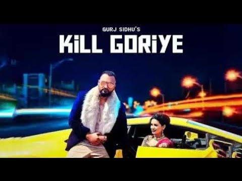 Download Kill Goriye Mp3 Song for free from pagalworld,Kill Goriye